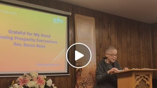 """Grateful for my Good: Seeing Prosperity Everywhere"" with Rev. Becca Bean"